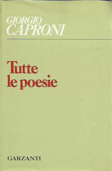 giorgio-caproni-tutte-poesie-5a3310a7-e192-4e4d-b7ec-5d06a68f3fd5