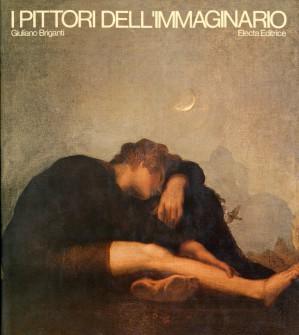 Giuliano Briganti I PITTORI DELL'IMMAGINARIO ARTE E RIVOLUZIONE PSICOLOGIDA 1977