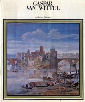 foto 4 Giuliano Briganti Gaspar van Wittel e l'origine della veduta settecenteca 1966 Roma Editore Bozzi