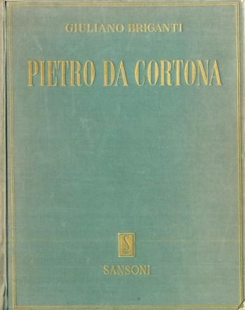 foto 5 Giuliano Briganti Pietro da Cortona o della pittura barocca 1962
