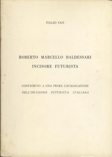 roberto-marcello-baldessari-incisore-futurista-contributo-290df0aa-ce20-45ce-bdc0-30978e224722
