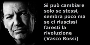 Un pensiero del noto filosofo Vasco Rossi