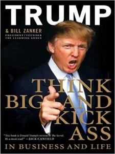 """""""Pensa in grande e prendi gli altri a calci in culo"""", uno dei best-seller di Trump"""