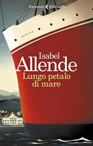 """La copertina del nuovo romanzo di Isabel Allende """"Lungo petalo di mare"""" ambientato durante la Guerra Civile di Spagna."""