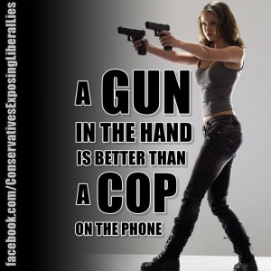 gun a-gun-in-the-hand-is-better-than-a-cop-on-the-phone