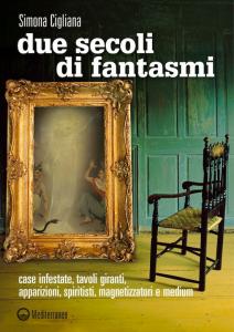 Simona Cigliana - Due secoli di fantasmi